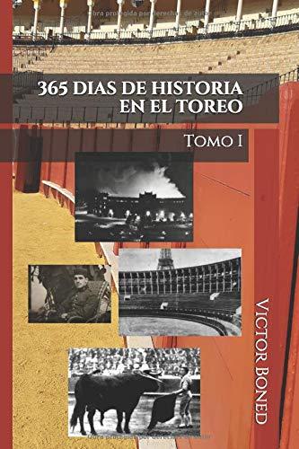 365 días de historia en el toreo (Tomo I) (Spanish Edition) download ebooks PDF Books