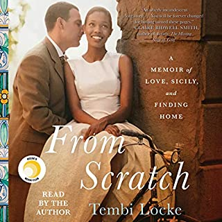 From Scratch     A Memoir of Love, Sicily, and Finding Home              By:                                                                                                                                 Tembi Locke                               Narrated by:                                                                                                                                 Tembi Locke                      Length: 10 hrs and 17 mins     385 ratings     Overall 4.6