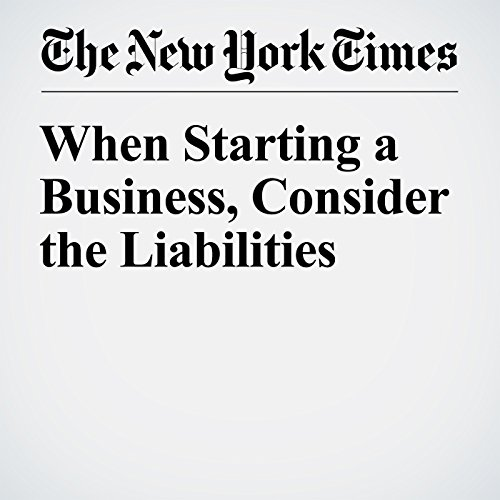 When Starting a Business, Consider the Liabilities cover art