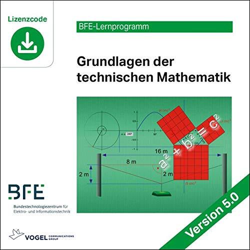 Grundlagen der technischen Mathematik: Version 5 (BFE-Lernprogramm)