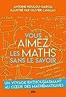 Vous aimez les maths sans le savoir par Houlou-Garcia