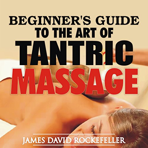 Beginner's Guide to the Art of Tantric Massage audiobook cover art