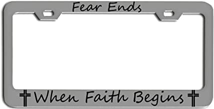 FEAR ENDS WHEN FAITH BEGINS CROSS CURSIVE Jesus God Cross Religious humor License plate frame tag holder CHROME