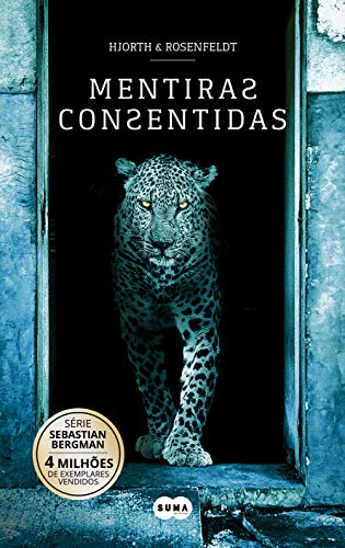 Mentiras consentidas (Sebastian Bergman 6) (Portuguese Edition)