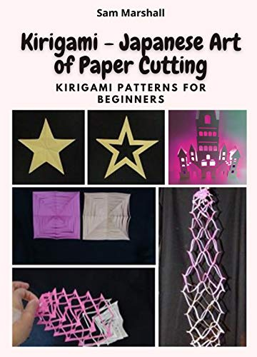 Kirigami - Japanese Art of Paper Cutting: Kirigami Patterns for Beginners (English Edition)