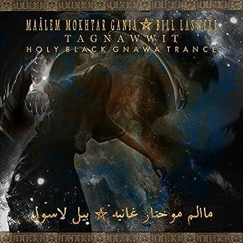 TAGNAWWIT - Holy Black Gnawa Trance