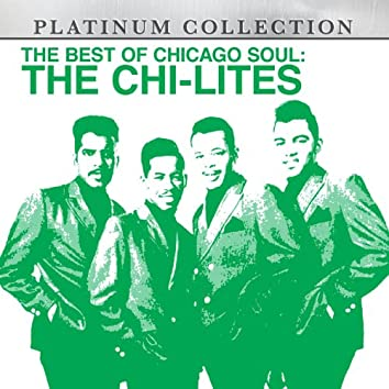 The Best of Chicago Soul: The Chi-Lites