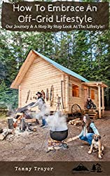 How to Embrace An Off-Grid Lifestyle by Tammy Trayer (Homesteading Books)