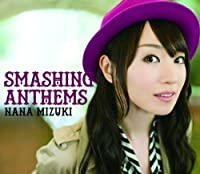 SMASHING ANTHEMS(regular) by Nana Mizuki (2015-11-11)