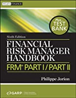 Financial Risk Manager Handbook, + Test Bank: FRM Part I / Part II (Wiley Finance)