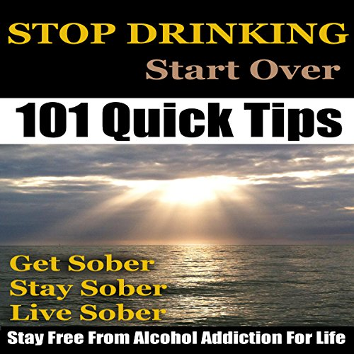 Stop Drinking: Stop Drinking, Get Sober and Stay Free from Alcohol Addiction for Life audiobook cover art