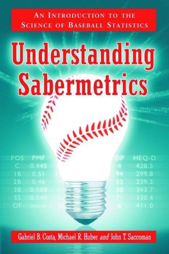 Costa, G: Understanding Sabermetrics: An Introduction to the Science of Baseball Statistics