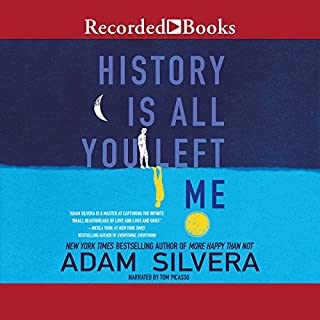 History Is All You Left Me                   By:                                                                                                                                 Adam Silvera                               Narrated by:                                                                                                                                 Tom Picasso                      Length: 9 hrs and 35 mins     525 ratings     Overall 4.2