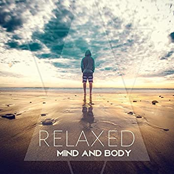 Relaxed Mind and Body – Awesome Relaxation Music, New Age Relaxing Sounds, Ambient Sounds, Enjoy Your Day