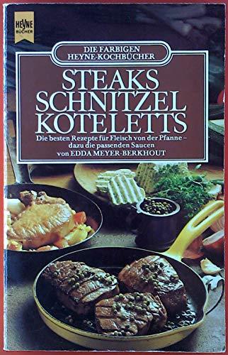Steaks, Schnitzel, Koteletts. Die besten Rezepte für Fleisch von der Pfanne dazu die passenden Saucen.