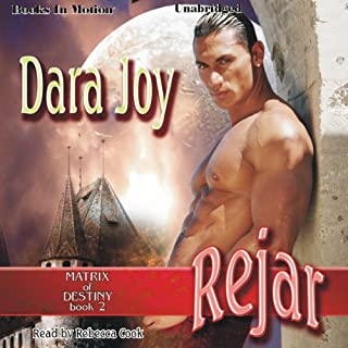 Rejar     Matrix of Destiny, Book 2              By:                                                                                                                                 Dara Joy                               Narrated by:                                                                                                                                 Rebecca Cook                      Length: 11 hrs and 20 mins     202 ratings     Overall 4.3