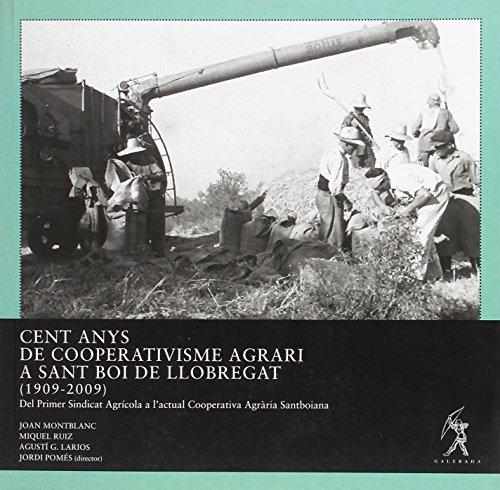 Cent anys de cooperativisme agrari a Sant Boi de Llobregat (1909-2009)