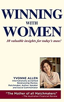 Winning with Women: 10 Valuable Insights for Today's Male by [Yvonne Allen]
