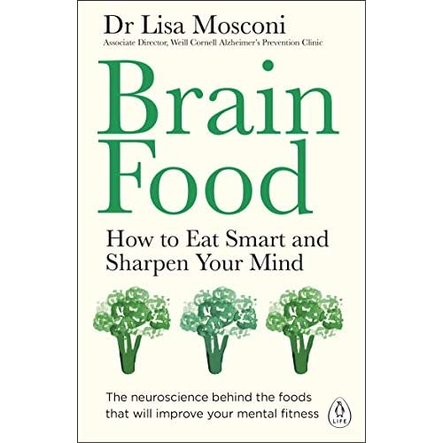 Brain Food: How to Eat Smart and Sharpen Your Mind (English Edition)