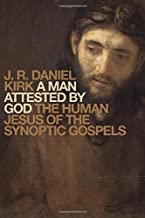 A Man Attested by God: The Human Jesus of the Synoptic Gospels
