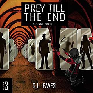 Prey till the End      The Endangered Series, Book 3              Written by:                                                                                                                                 S.L. Eaves                               Narrated by:                                                                                                                                 Holly Holt                      Length: 9 hrs and 56 mins     Not rated yet     Overall 0.0