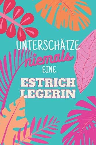 Unterschätze niemals eine Estrichlegerin: Notizbuch inkl. Kalender 2021 | Das perfekte Geschenk für Frauen, die Estrich legen können | Geschenkidee | Geschenke