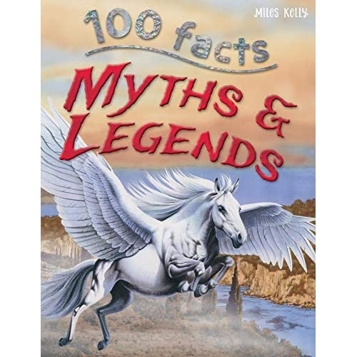100 Facts - Myths & Legends: Mythical Monsters, and Heroes Brilliantly Portrayed - Why So Important in Different Cultures?
