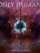 Only Human (The Human Cycle Book 1)