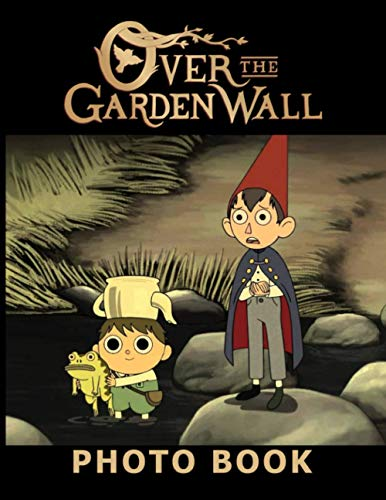 Over The Garden Wall Photo Book: Over The Garden Wall Unique Image Book Books For Adults, Teenagers
