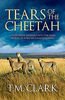 Tears Of The Cheetah by [T.M. Clark]