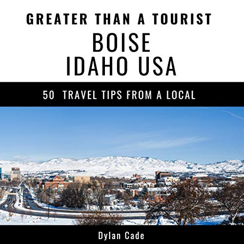 Greater Than a Tourist - Boise, Idaho, USA audiobook cover art