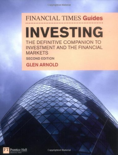 The Financial Times Guide to Investing: The definitive companion to investment and the financial markets (2nd Edition) (Financial Times Guides)