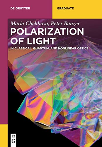 Polarization of Light: In Classical, Quantum, and Nonlinear Optics (De Gruyter Textbook)