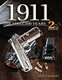 1911: The First 100 Years, 2nd Edition - Patrick Sweeney
