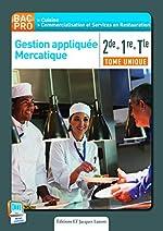 Gestion appliquée mercatique 2e, 1e terminale BAC PRO cuisine - Livre de l'élève de Nathalie Montargot