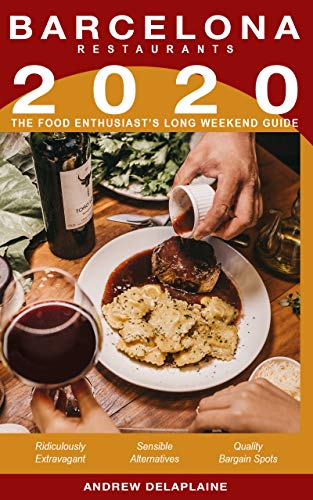 2020 Barcelona Restaurants: The Food Enthusiast's Long Weekend Guide (English Edition)
