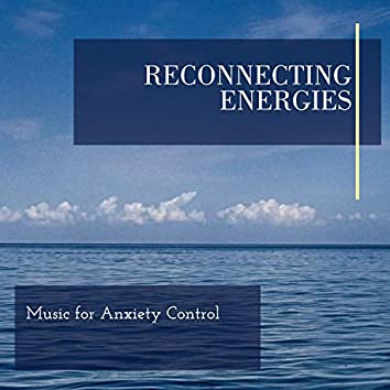 Reconnecting Energies - Music for Anxiety Control