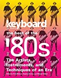Keyboard Presents the Best of the '80s: The Artists, Instruments and Techniques of an Era