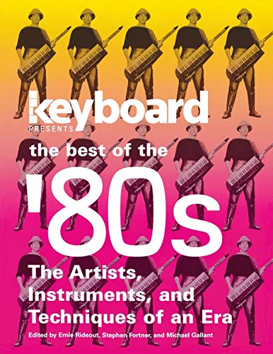 Keyboard Presents the Best of the  80s: The Artists, Instruments and Techniques of an Era
