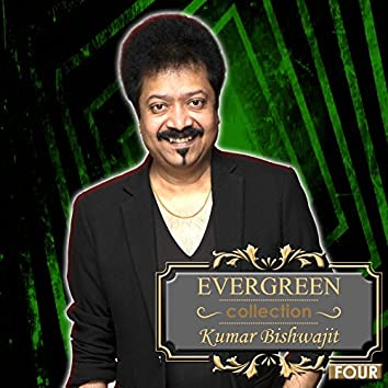 Evergreen Collection Of Kumar Bishwajit, Pt. 4