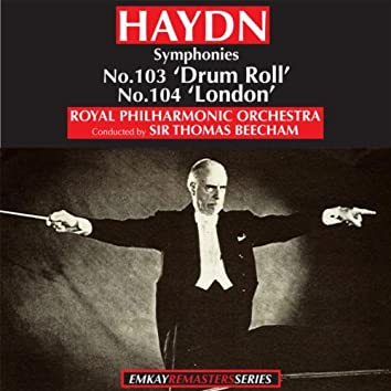Haydn: Symphony No.103 in E flat major 'Drum Roll' - Symphony No. 104 in D major 'London' (Remastered)
