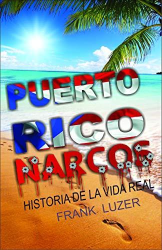 PUERTO RICO NARCOS: HISTORIA DE LA VIDA REAL