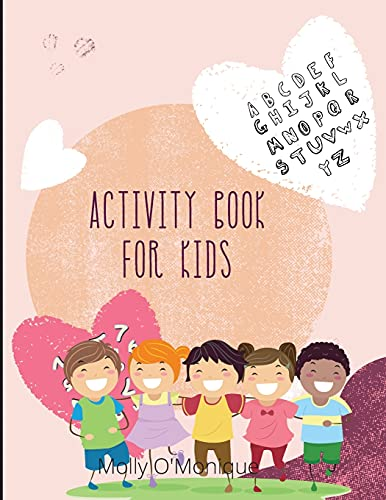 Activity Book for Kids: Books for Kids Age 3, 4, 5, 6, 7, 8 Easy Kids Boys & Girls, Activities Workbook Game For Everyday Learning, Coloring, Tracing and colouring numbers, Alphabet Coloring Book.