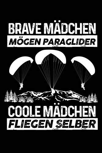 Coole Mädchen fliegen selber: Notizbuch / Notizheft für Gleitschirm-Fliegen Gleitschirmflieger-in Paragliding Paraglider Frau A5 (6x9in) liniert mit Linien