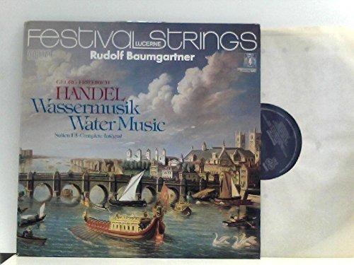 Georg Friedrich Händel, Festival Strings Lucerne, Rudolf Baumgartner – Wassermusik - Suiten 1-3 • Complete • Intégral