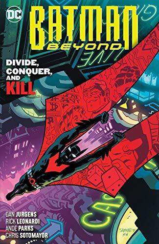 Batman Beyond (2016-) Vol. 6: Divide, Conquer, and Kill