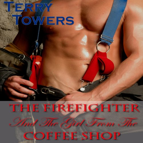 The Firefighter and the Girl from the Coffee Shop audiobook cover art
