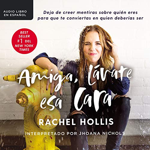 Amiga, lávate esa cara [Girl, Wash Your Face] audiobook cover art