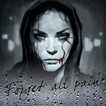 Forget All Pain