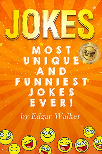 Jokes Most Unique And Funniest Jokes Ever Jokes For Kids And Adults How To Be Funny Kids Short Stories Jokes Books Kindle Edition By Walker Edgar Humor Entertainment Kindle Ebooks